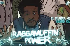 Skarra Mucci – Sound Killer & Raggamuffin Power (2016)